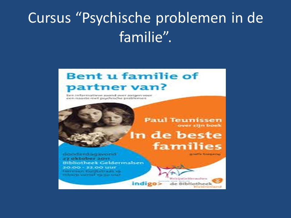 """Cursus """"Psychische problemen in de familie""""."""