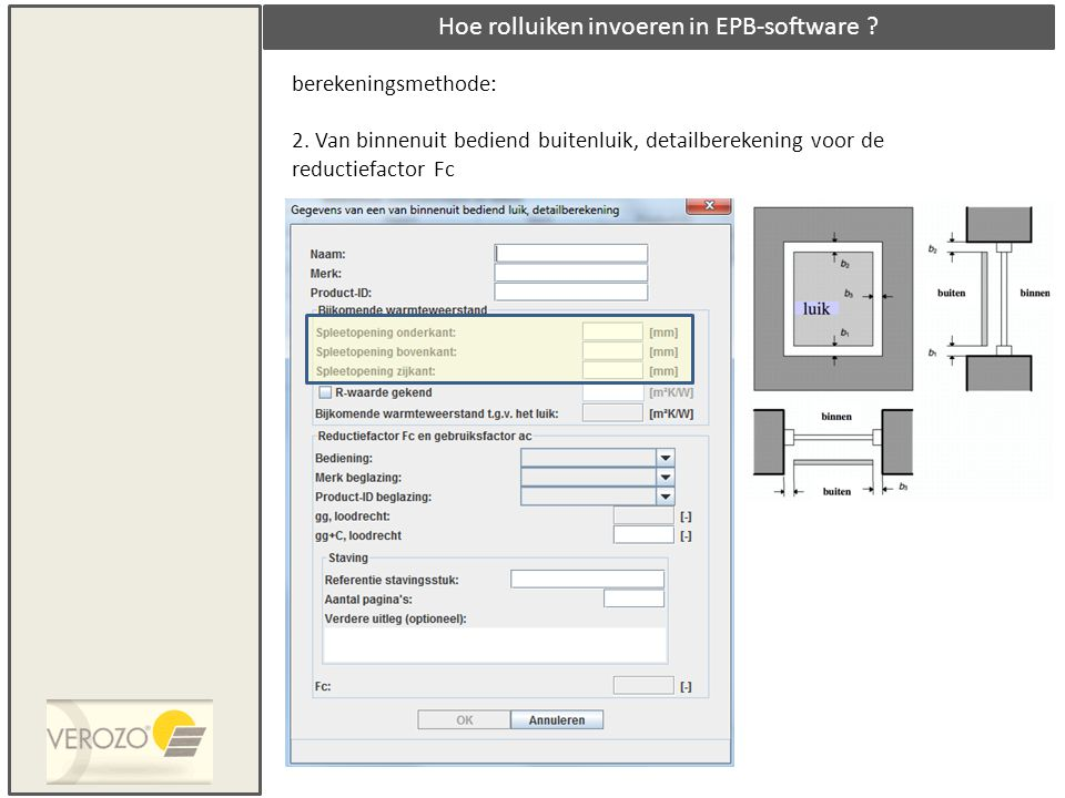 Hoe rolluiken invoeren in EPB-software ? berekeningsmethode: 2. Van binnenuit bediend buitenluik, detailberekening voor de reductiefactor Fc