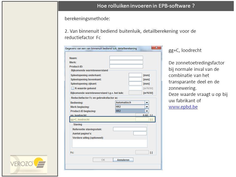 Hoe rolluiken invoeren in EPB-software ? berekeningsmethode: 2. Van binnenuit bediend buitenluik, detailberekening voor de reductiefactor Fc gg+C, loo