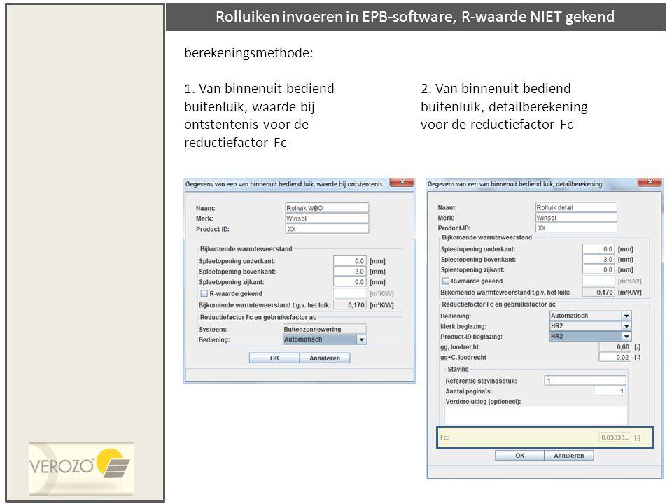 Rolluiken invoeren in EPB-software, R-waarde NIET gekend berekeningsmethode: 1. Van binnenuit bediend buitenluik, waarde bij ontstentenis voor de redu