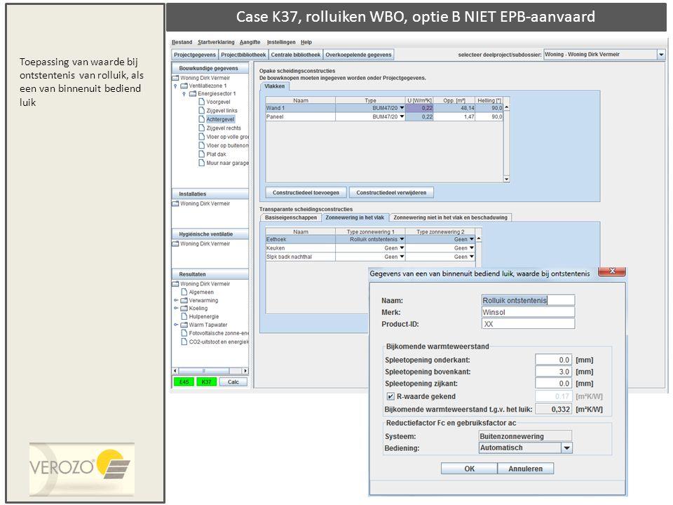 Case K37, rolluiken WBO, optie B NIET EPB-aanvaard Toepassing van waarde bij ontstentenis van rolluik, als een van binnenuit bediend luik