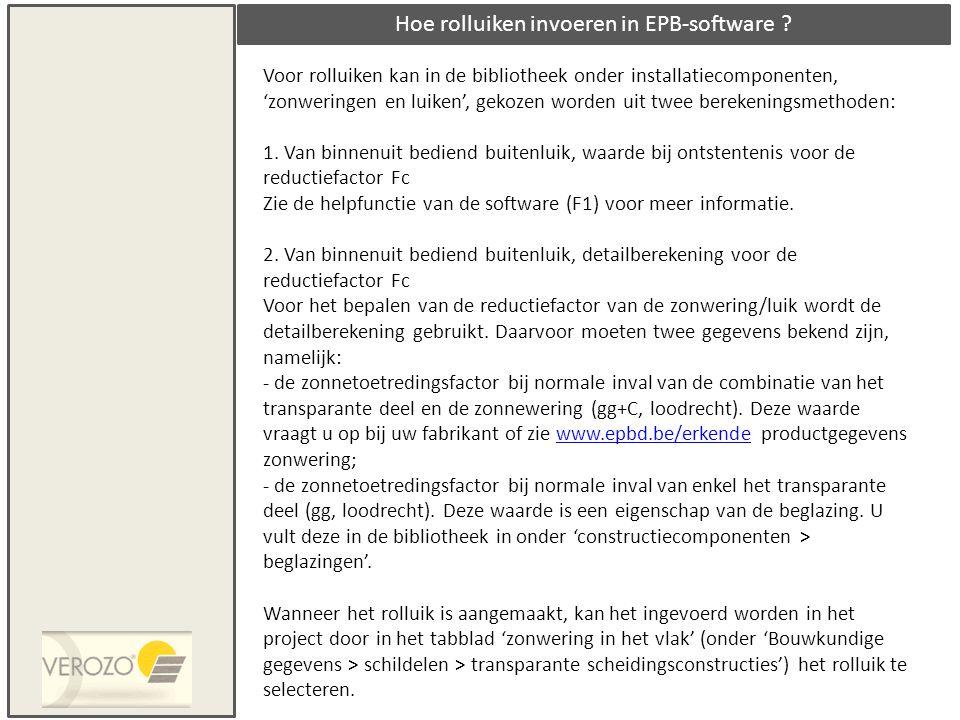 Hoe rolluiken invoeren in EPB-software .berekeningsmethode: 1.