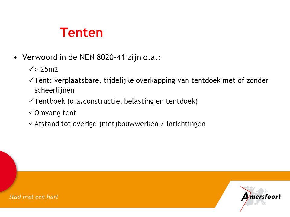 Tenten •Verwoord in de NEN 8020-41 zijn o.a.:  > 25m2  Tent: verplaatsbare, tijdelijke overkapping van tentdoek met of zonder scheerlijnen  Tentboe