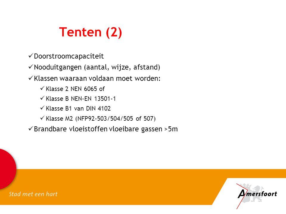 Tenten (2)  Doorstroomcapaciteit  Nooduitgangen (aantal, wijze, afstand)  Klassen waaraan voldaan moet worden:  Klasse 2 NEN 6065 of  Klasse B NE