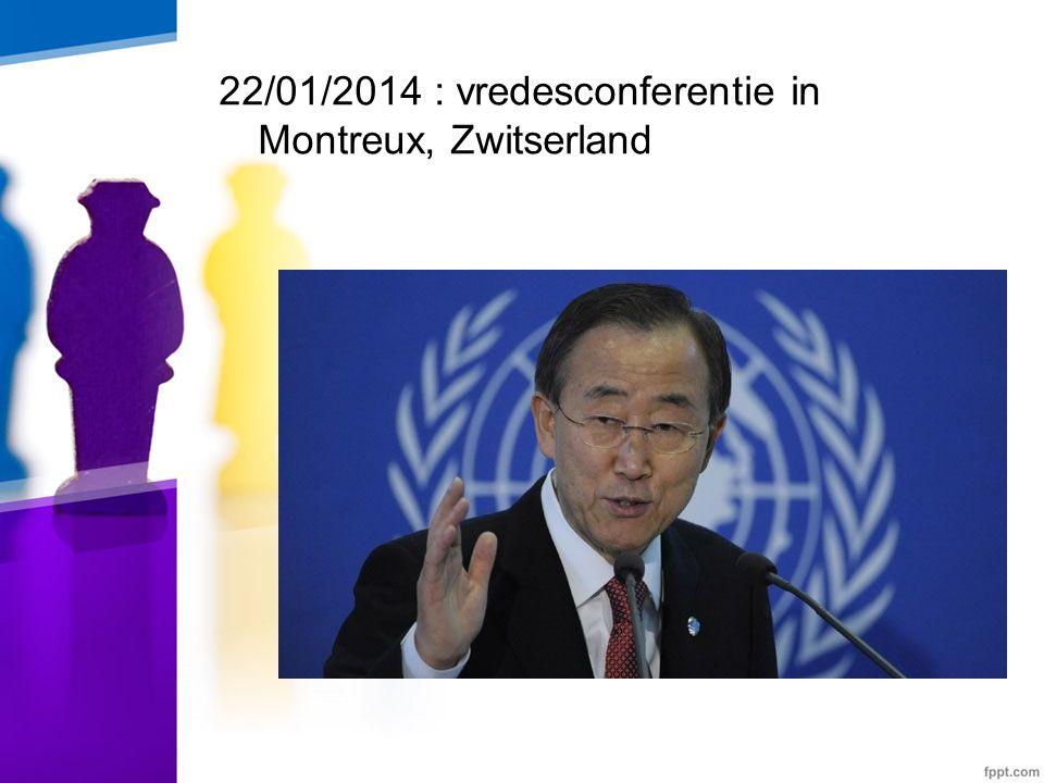 22/01/2014 : vredesconferentie in Montreux, Zwitserland