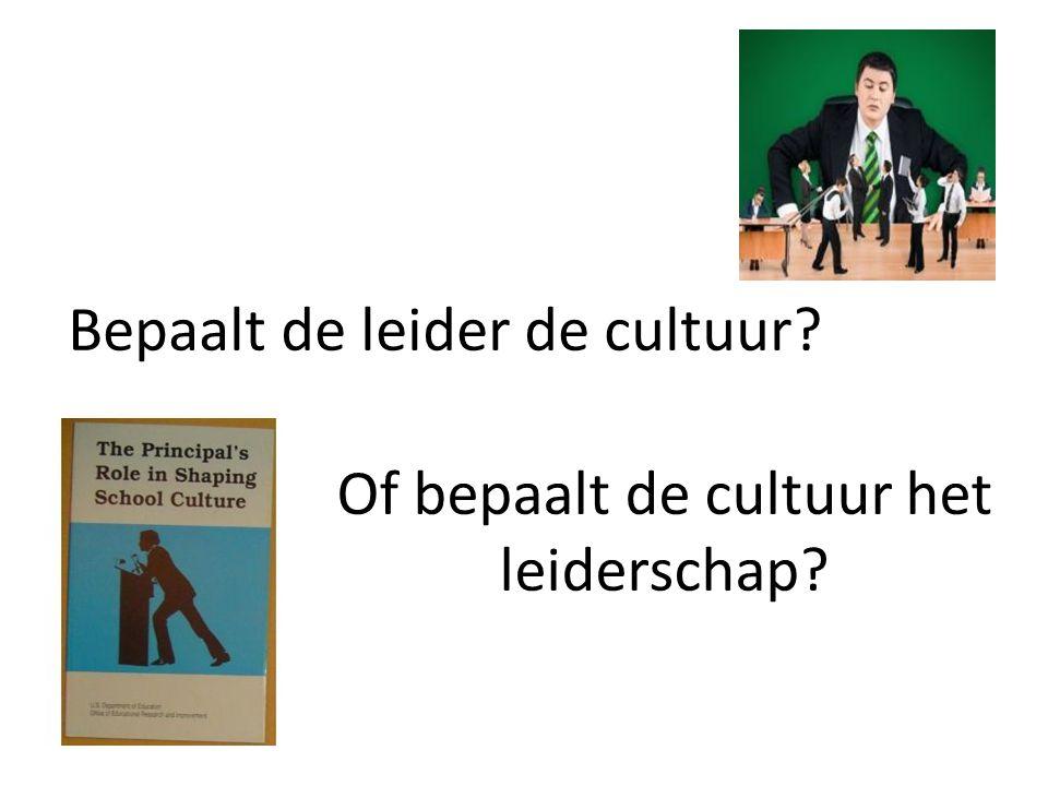 Bepaalt de leider de cultuur? Of bepaalt de cultuur het leiderschap?