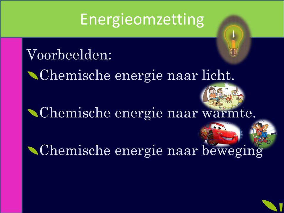 Energieomzetting Voorbeelden: Chemische energie naar licht.