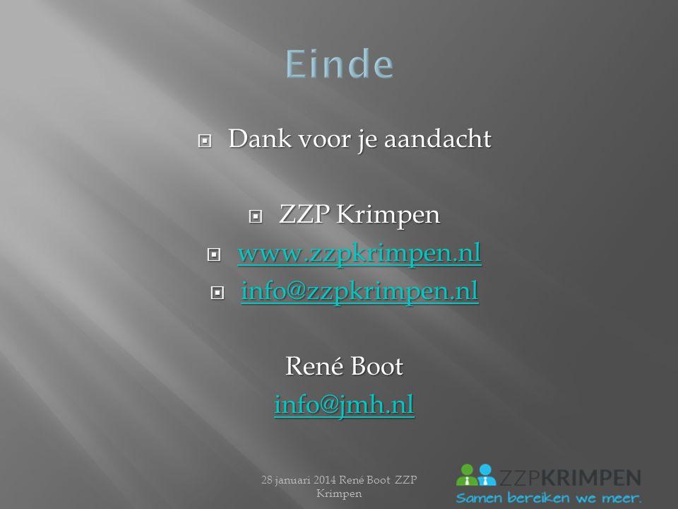  Dank voor je aandacht  ZZP Krimpen  www.zzpkrimpen.nl www.zzpkrimpen.nl  info@zzpkrimpen.nl info@zzpkrimpen.nl René Boot info@jmh.nl 28 januari 2014 René Boot ZZP Krimpen