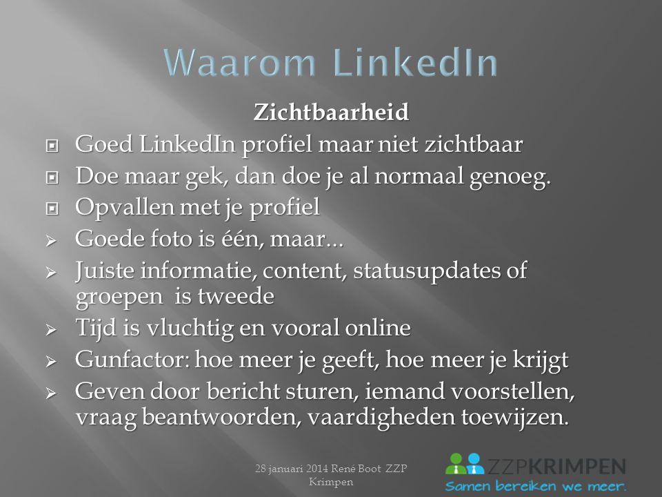Vindbaarheid  Linkedin werkt als Google, op zoektermen  Juiste omschrijving in profiel  Toepassen SEO (search engine optimization) Wat doet SEO.