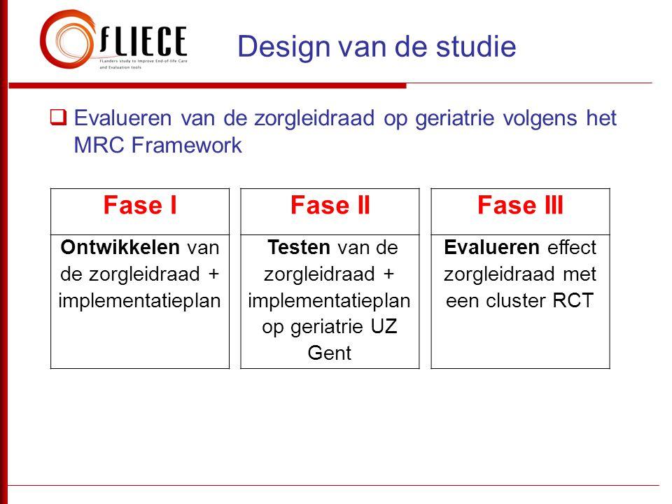  Evalueren van de zorgleidraad op geriatrie volgens het MRC Framework Design van de studie Fase I Ontwikkelen van de zorgleidraad + implementatieplan