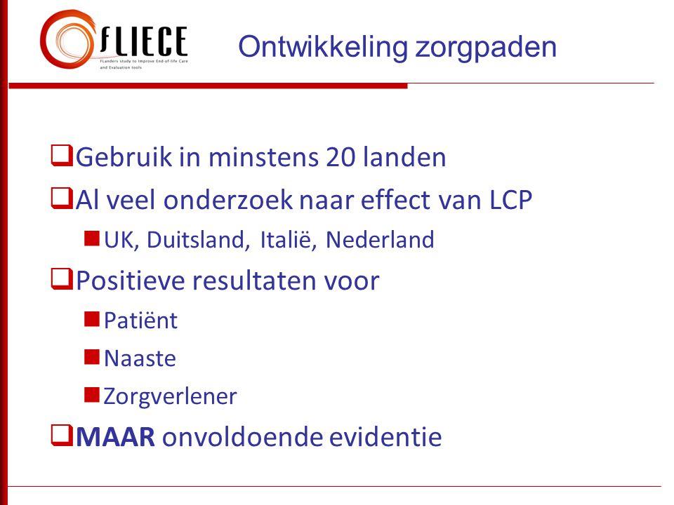  Gebruik in minstens 20 landen  Al veel onderzoek naar effect van LCP  UK, Duitsland, Italië, Nederland  Positieve resultaten voor  Patiënt  Naa