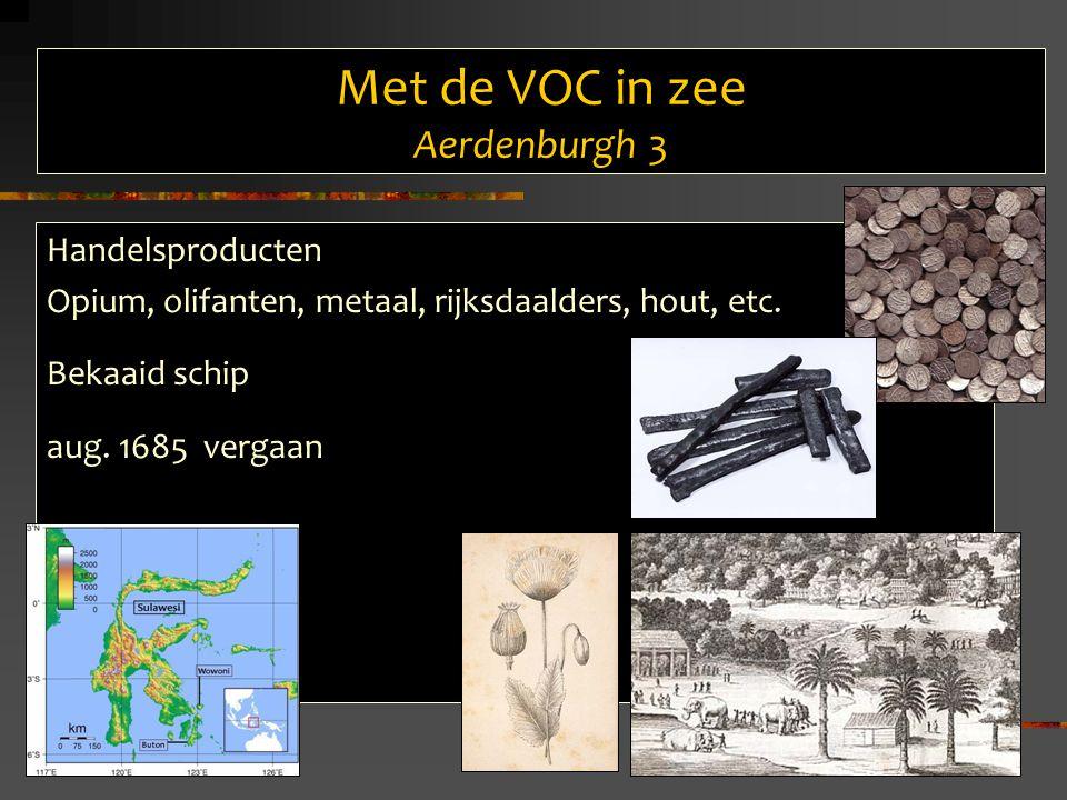 Met de VOC in zee Aerdenburgh 3 Handelsproducten Opium, olifanten, metaal, rijksdaalders, hout, etc.