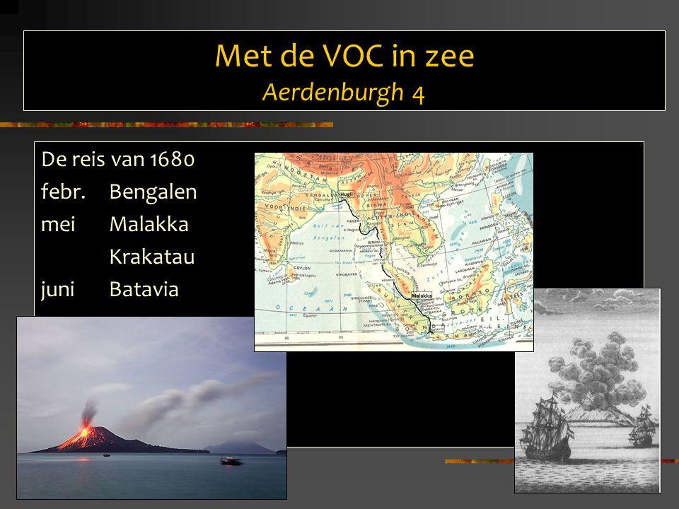 De reis van 1680 febr.Bengalen meiMalakka Krakatau juni Batavia Met de VOC in zee Aerdenburgh 4
