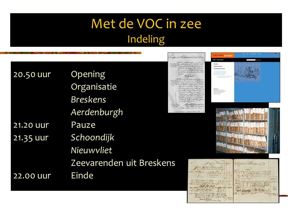 Met de VOC in zee Organisatie 1595-1602Voorcompagnieën 1602Oprichting 1795Nationalisatie 1799Opheffing