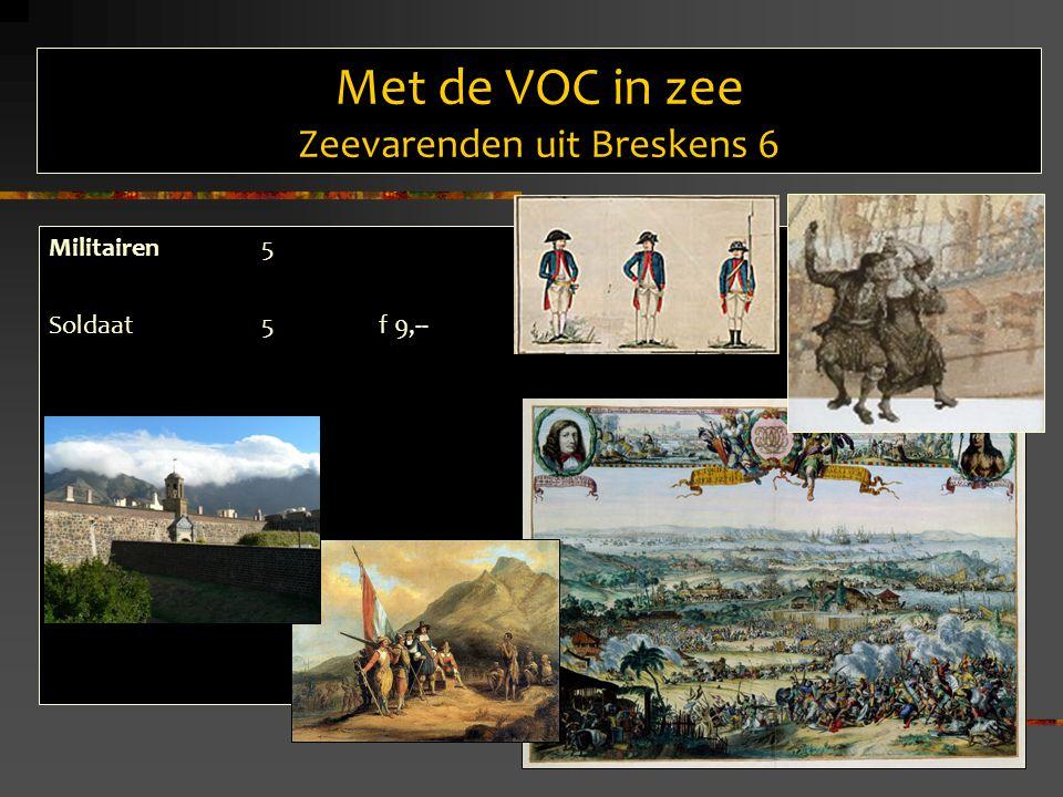 Met de VOC in zee Zeevarenden uit Breskens 6 Militairen5 Soldaat5 f 9,--
