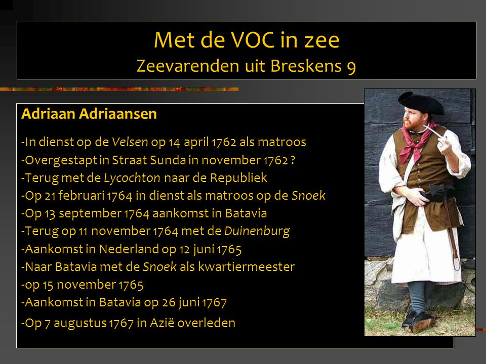 Met de VOC in zee Samenvatting Organisatie in Nederland en Azië -Breskens -Aerdenburgh -Schoondijk -Nieuwvliet Zeevarenden uit Breskens