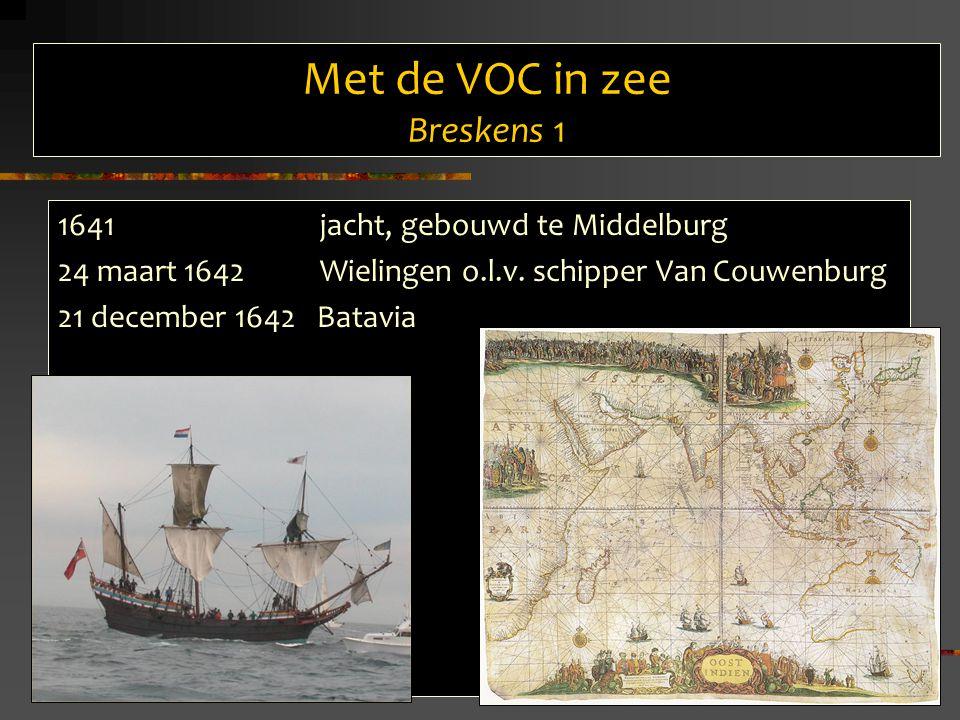 Met de VOC in zee Breskens 1 1641 jacht, gebouwd te Middelburg 24 maart 1642 Wielingen o.l.v.