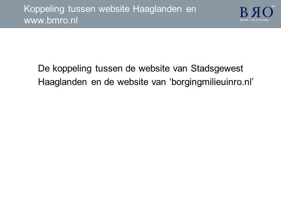Koppeling tussen website Haaglanden en www.bmro.nl De koppeling tussen de website van Stadsgewest Haaglanden en de website van 'borgingmilieuinro.nl'