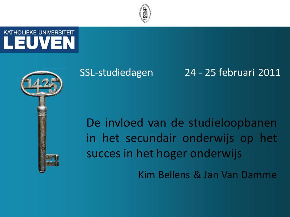 SSL-studiedagen 24 - 25 februari 2011 De invloed van de studieloopbanen in het secundair onderwijs op het succes in het hoger onderwijs Kim Bellens & Jan Van Damme