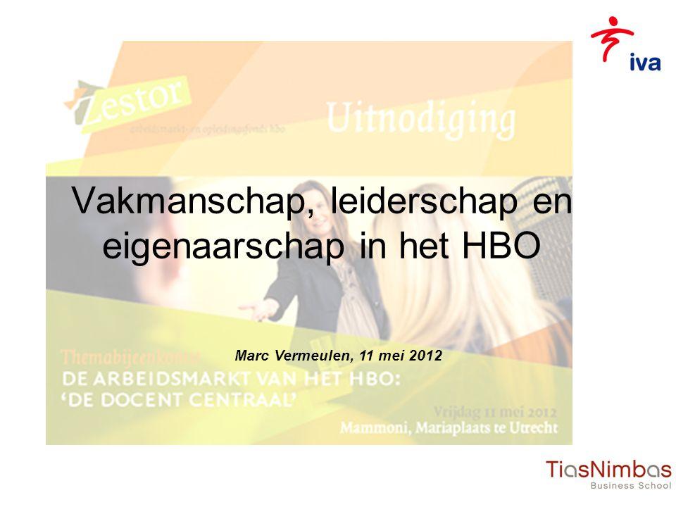 Vakmanschap, leiderschap en eigenaarschap in het HBO Marc Vermeulen, 11 mei 2012