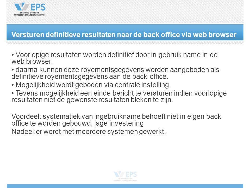 Versturen definitieve resultaten naar de back office via web browser • Voorlopige resultaten worden definitief door in gebruik name in de web browser, • daarna kunnen deze royementsgegevens worden aangeboden als definitieve royementsgegevens aan de back-office.