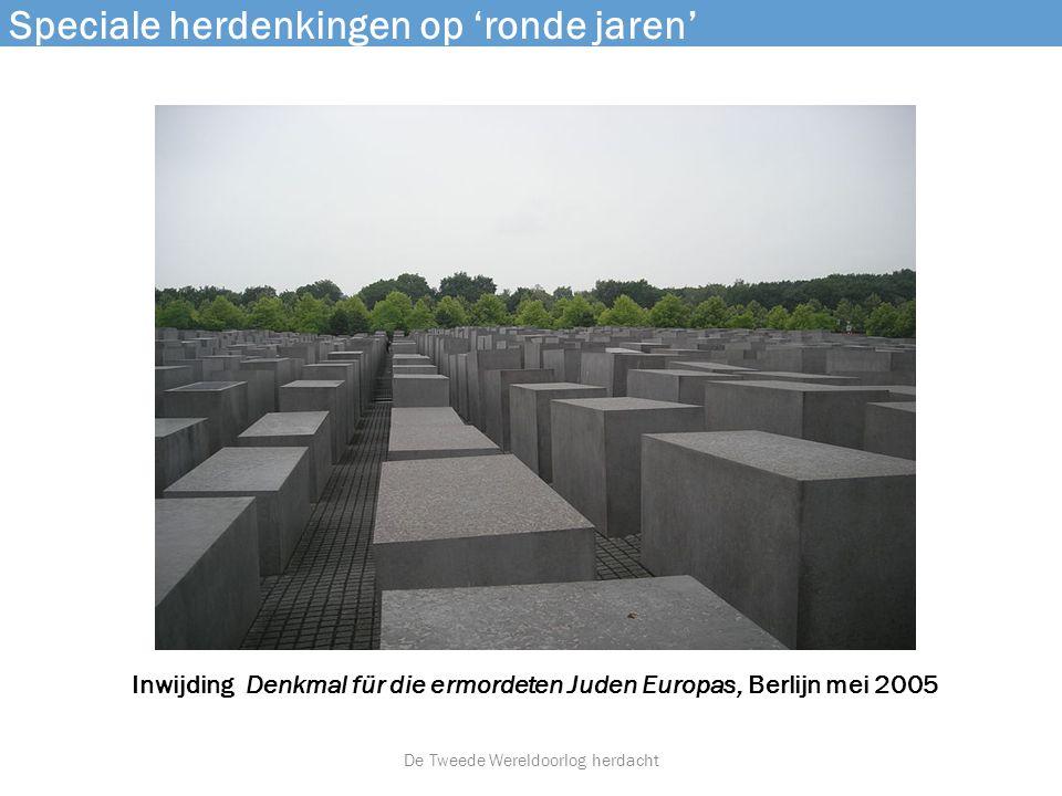 Speciale herdenkingen op 'ronde jaren' Inwijding Denkmal für die ermordeten Juden Europas, Berlijn mei 2005 De Tweede Wereldoorlog herdacht