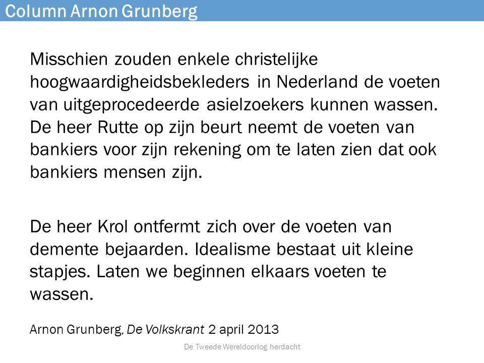 Column Arnon Grunberg Misschien zouden enkele christelijke hoogwaardigheidsbekleders in Nederland de voeten van uitgeprocedeerde asielzoekers kunnen w