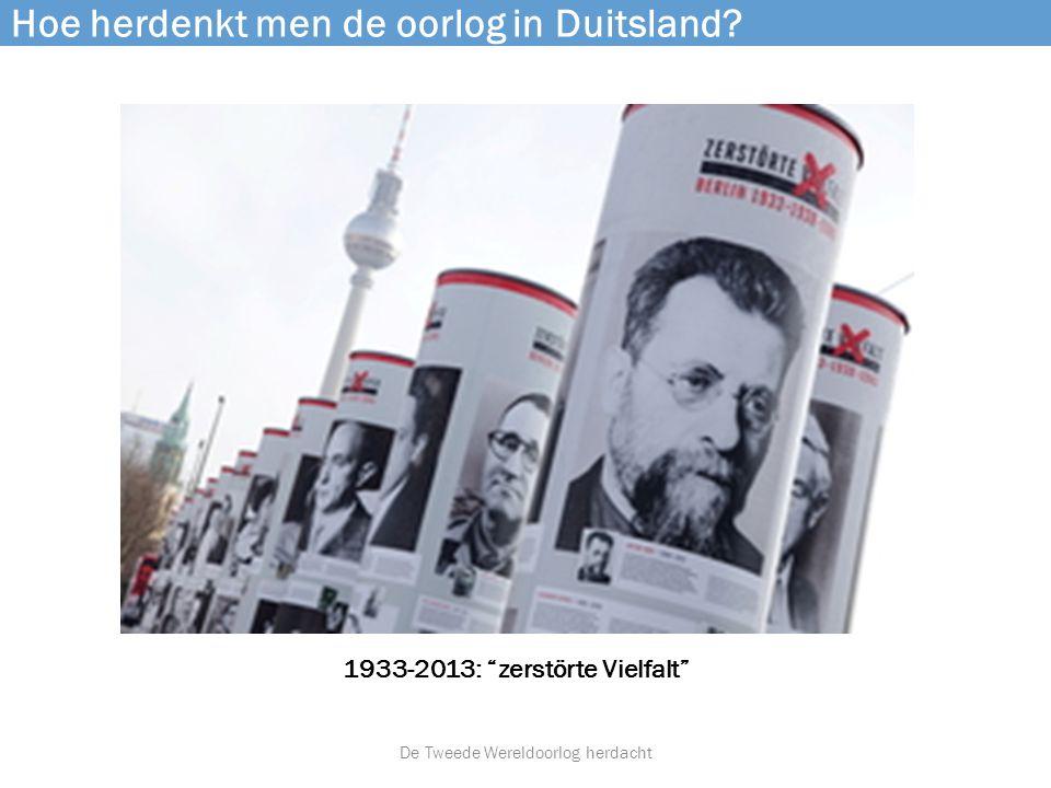 """1933-2013: """"zerstörte Vielfalt"""" Hoe herdenkt men de oorlog in Duitsland? De Tweede Wereldoorlog herdacht"""
