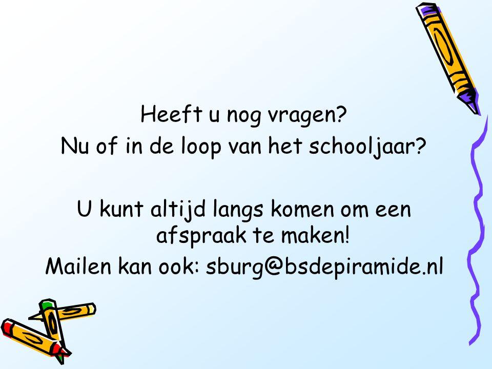Heeft u nog vragen? Nu of in de loop van het schooljaar? U kunt altijd langs komen om een afspraak te maken! Mailen kan ook: sburg@bsdepiramide.nl