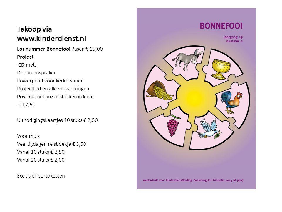 Tekoop via www.kinderdienst.nl Los nummer Bonnefooi Pasen € 15,00 Project CD met: De samenspraken Powerpoint voor kerkbeamer Projectlied en alle verwe