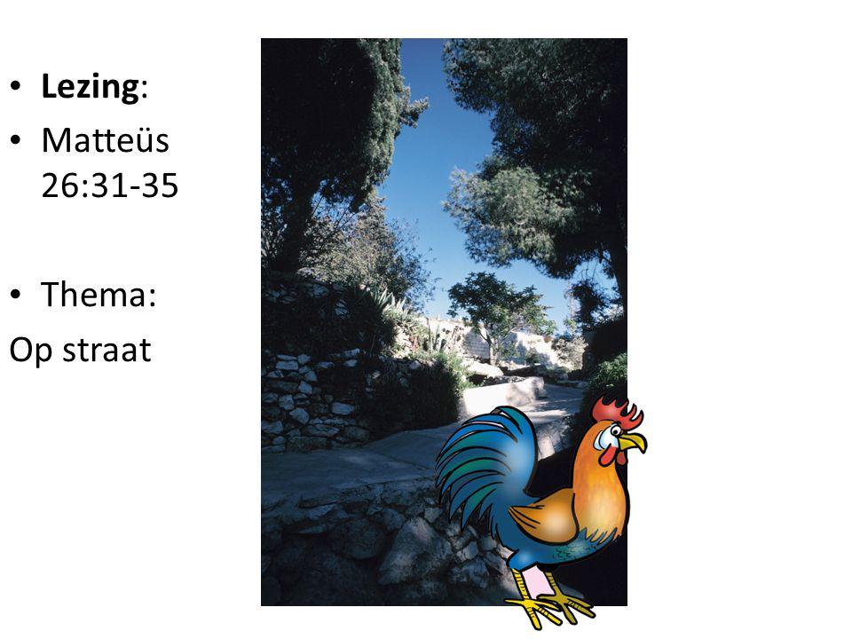 • Lezing: Matteüs 26:36-47 • Thema: In de tuin