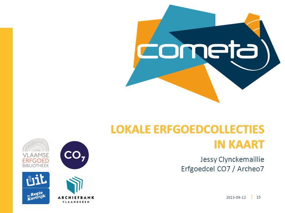 2013-09-12 15 | Jessy Clynckemaillie Erfgoedcel CO7 / Archeo7 LOKALE ERFGOEDCOLLECTIES IN KAART