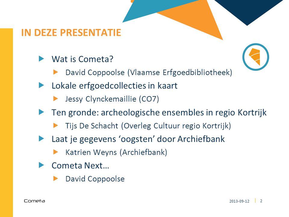 2013-09-12 43 | UPDATE COMETA: TIMING  Vandaag:  Oproep voor feedback op Cometa '1.0'  Vragen, opmerkingen, aanvullingen, onduidelijkheden, postitieve/negatieve aspecten, technische/organisatorische problemen, …  Oproep voor participatie in redactie  Twee bijkomende redactieleden met  Uitgebreide praktische ervaring  Contact  bart.denil@faronet.be bart.denil@faronet.be