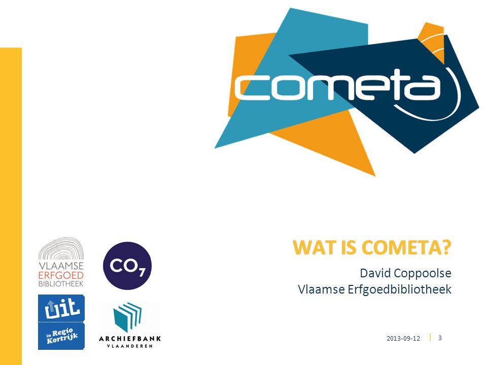 2013-09-12 3 | David Coppoolse Vlaamse Erfgoedbibliotheek WAT IS COMETA WAT IS COMETA