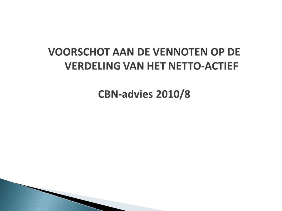 VOORSCHOT AAN DE VENNOTEN OP DE VERDELING VAN HET NETTO-ACTIEF CBN-advies 2010/8
