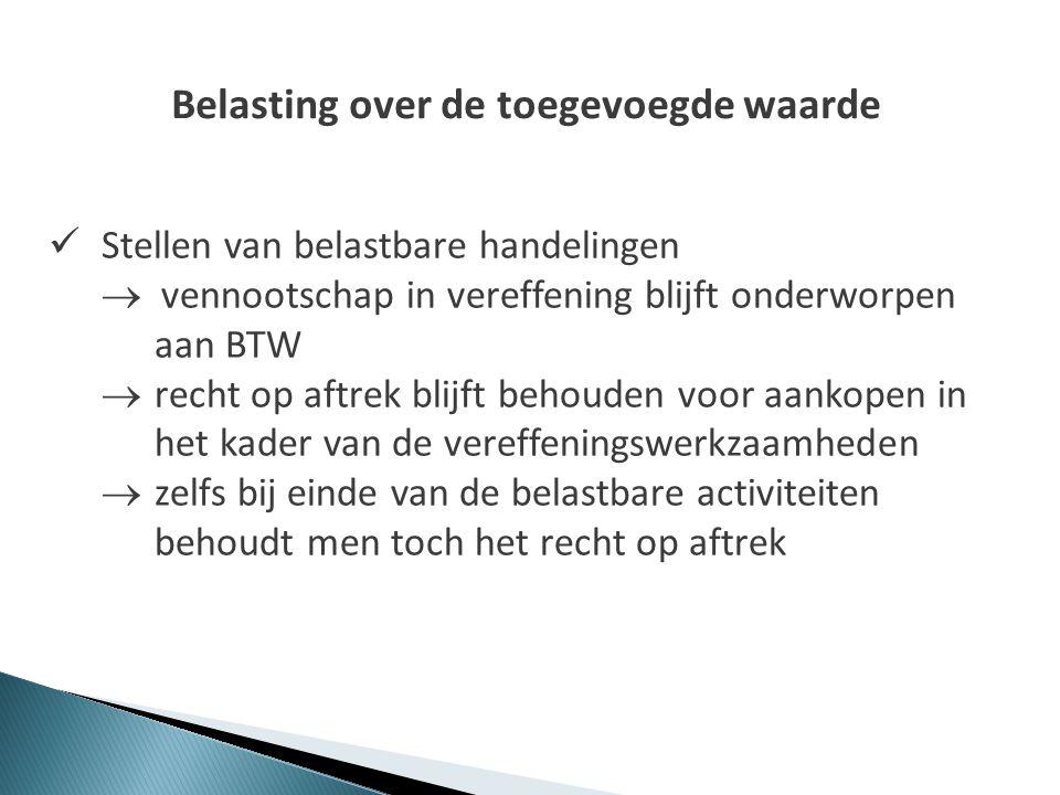 Belasting over de toegevoegde waarde  Stellen van belastbare handelingen  vennootschap in vereffening blijft onderworpen aan BTW  recht op aftrek b