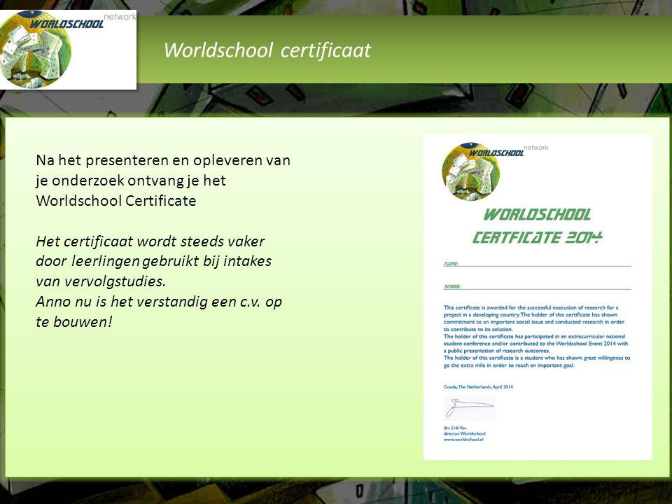 Worldschool certificaat Na het presenteren en opleveren van je onderzoek ontvang je het Worldschool Certificate Het certificaat wordt steeds vaker doo