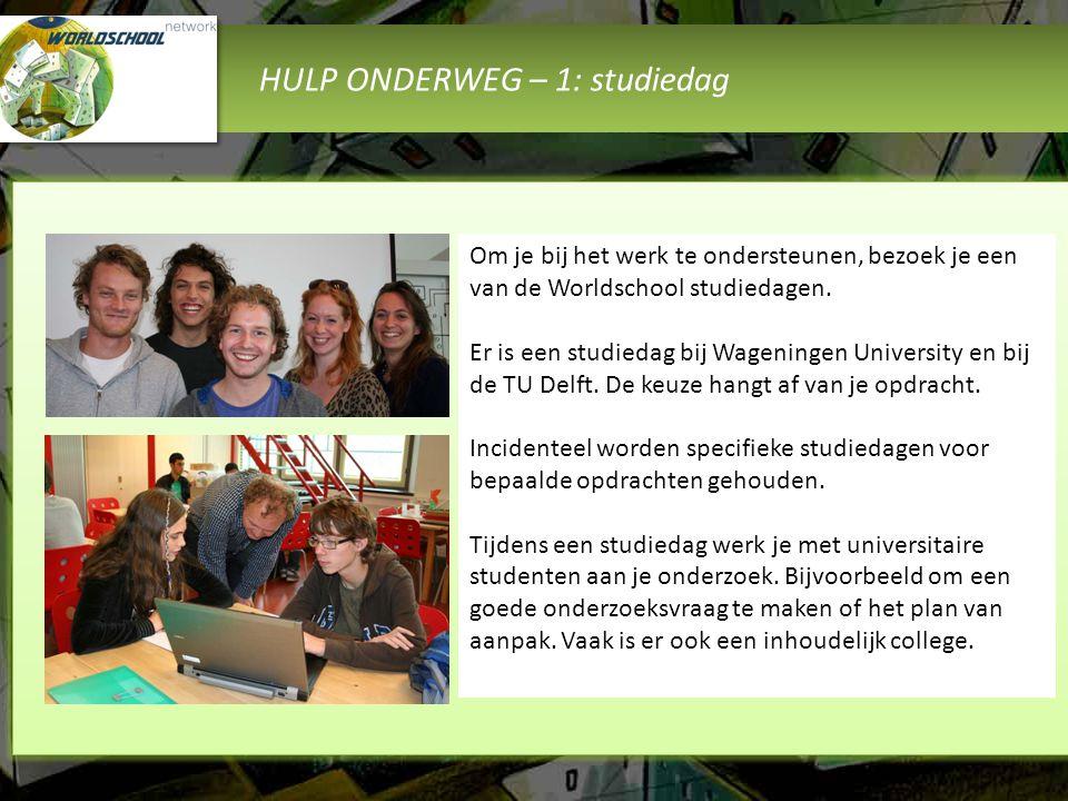 HULP ONDERWEG – 1: studiedag Om je bij het werk te ondersteunen, bezoek je een van de Worldschool studiedagen. Er is een studiedag bij Wageningen Univ