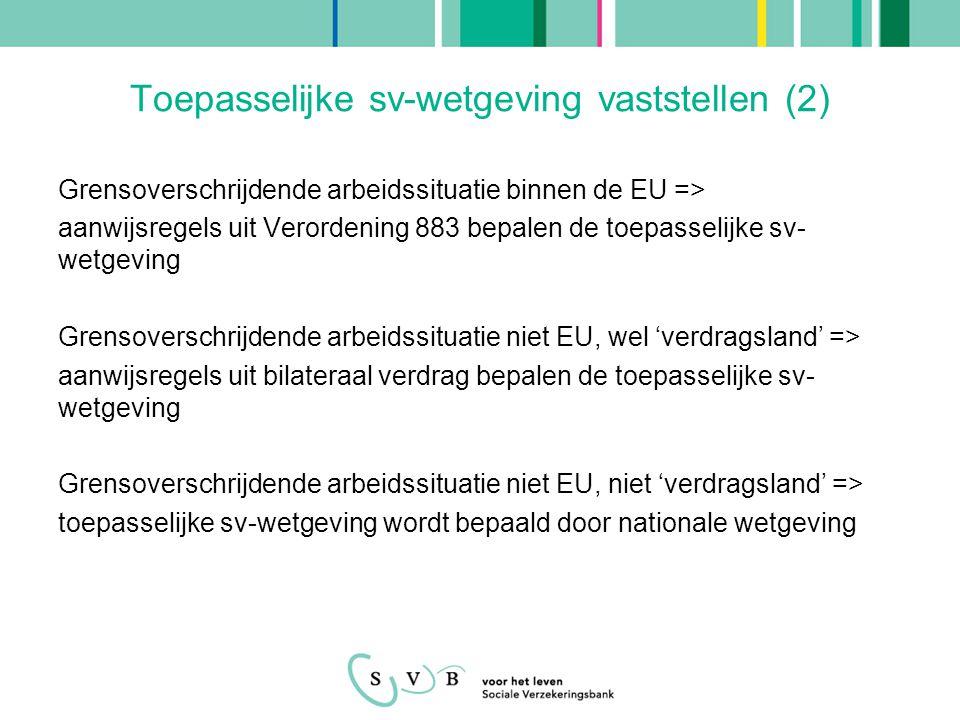 Situatie Er is sprake van een grensoverschrijdende arbeidssituatie met een EU-land of een verdragsland.