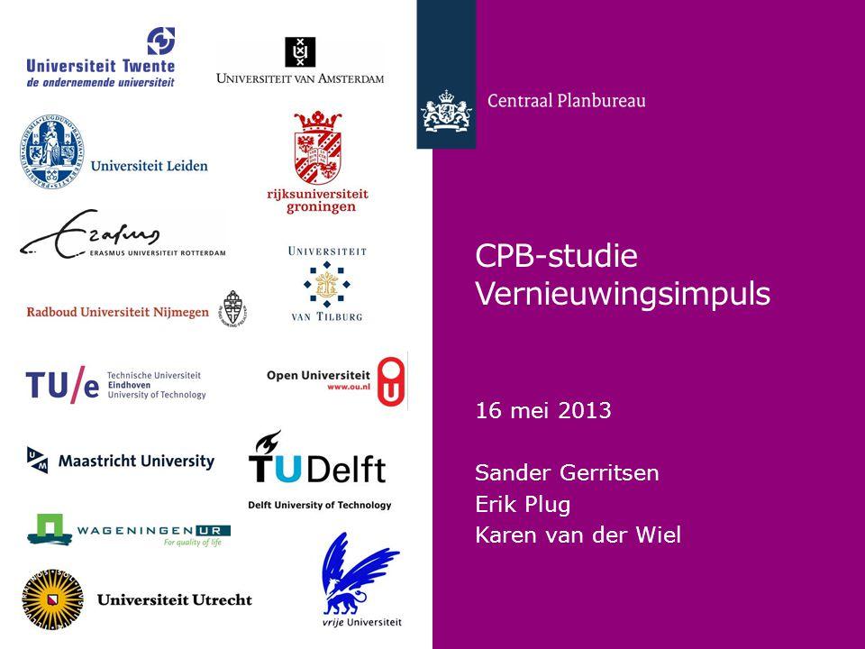 CPB-studie Vernieuwingsimpuls 16 mei 2013 Sander Gerritsen Erik Plug Karen van der Wiel