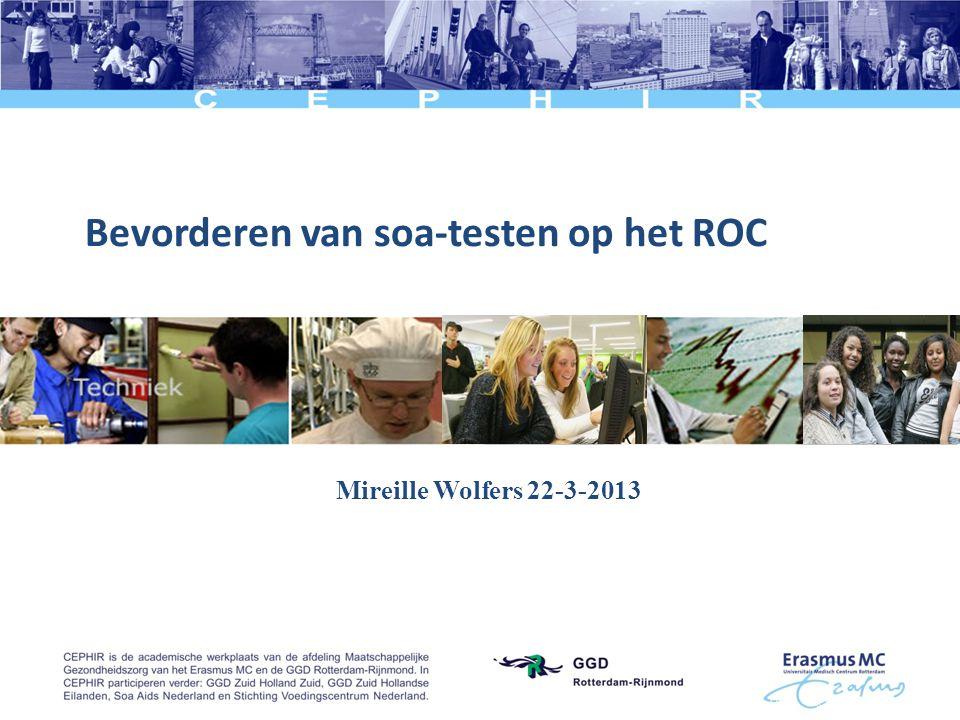 Bevorderen van soa-testen op het ROC Mireille Wolfers 22-3-2013