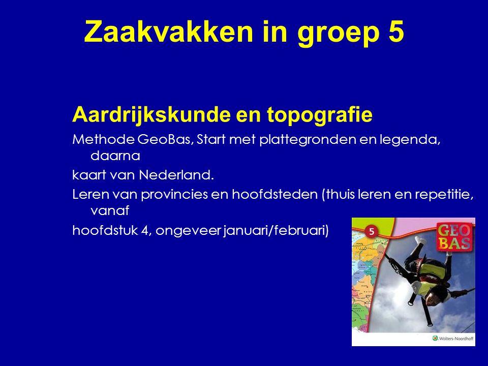 Zaakvakken in groep 5 Aardrijkskunde en topografie Methode GeoBas, Start met plattegronden en legenda, daarna kaart van Nederland. Leren van provincie