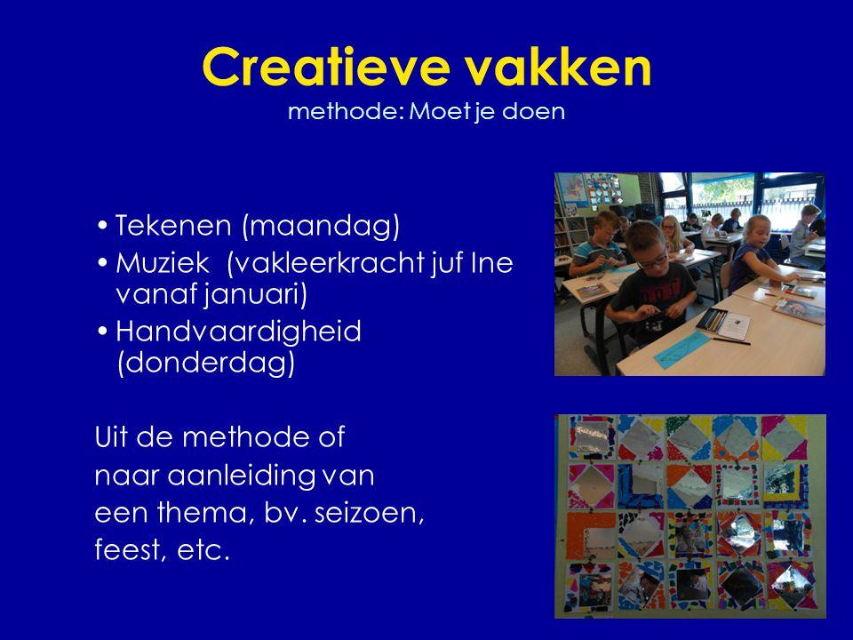 Creatieve vakken methode: Moet je doen •Tekenen (maandag) •Muziek (vakleerkracht juf Ine vanaf januari) •Handvaardigheid (donderdag) Uit de methode of