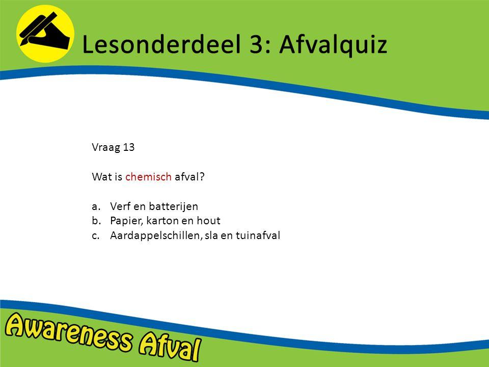 Vraag 13 Wat is chemisch afval.
