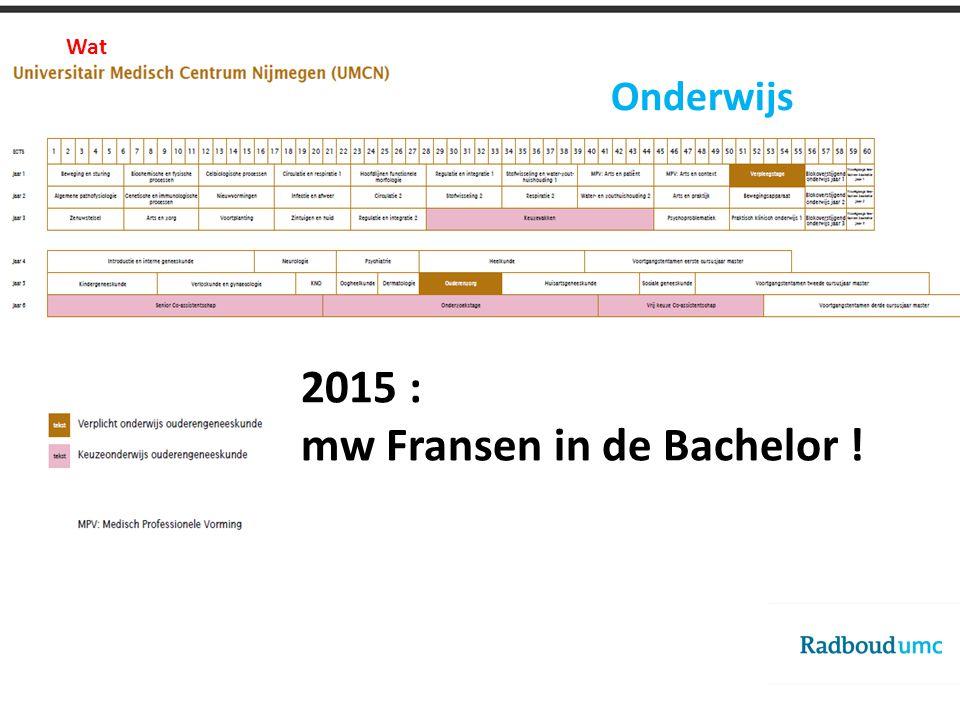 2015 : mw Fransen in de Bachelor ! Onderwijs Wat