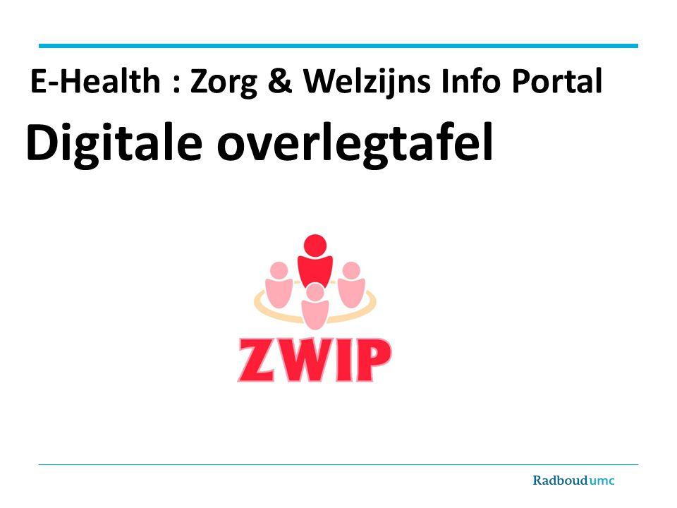 E-Health : Zorg & Welzijns Info Portal Digitale overlegtafel