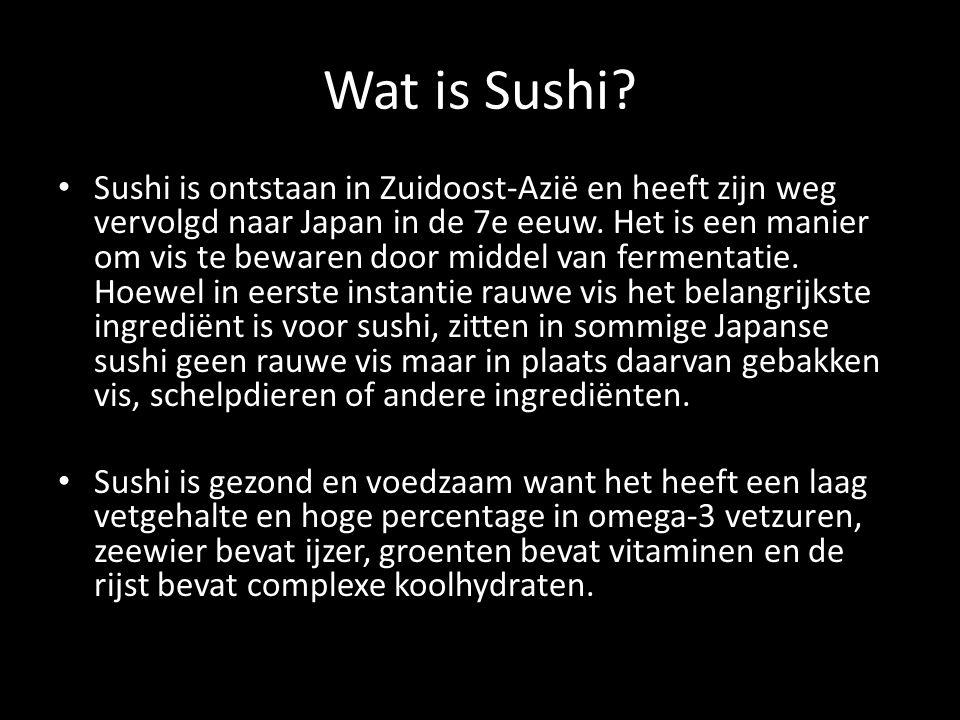Wat is Sushi? • Sushi is ontstaan in Zuidoost-Azië en heeft zijn weg vervolgd naar Japan in de 7e eeuw. Het is een manier om vis te bewaren door midde