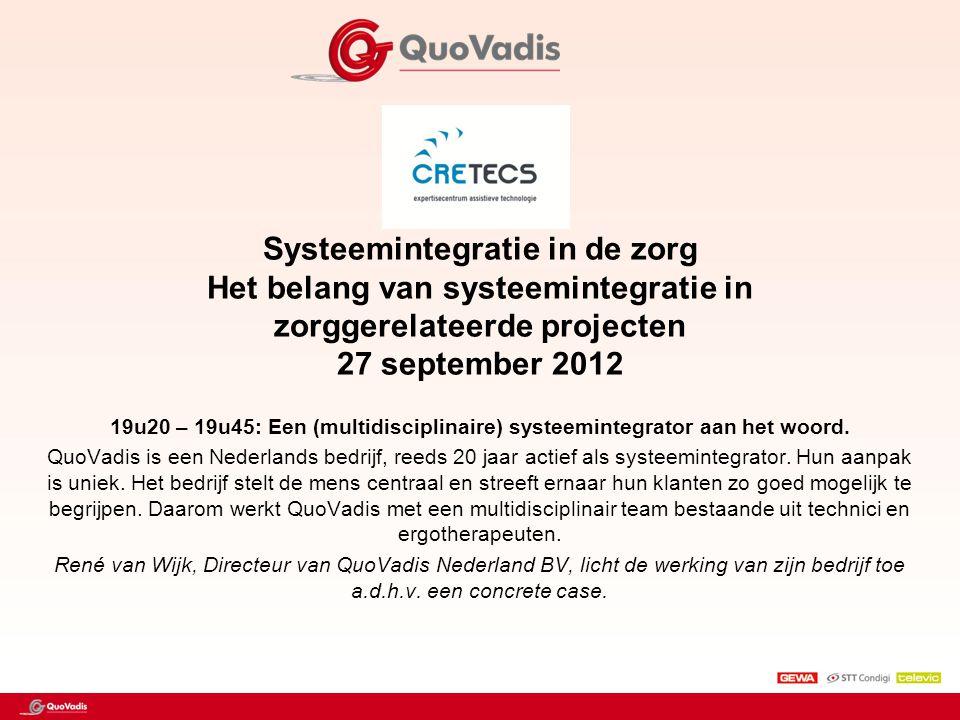 Systeemintegratie in de zorg Het belang van systeemintegratie in zorggerelateerde projecten 27 september 2012 19u20 – 19u45: Een (multidisciplinaire)