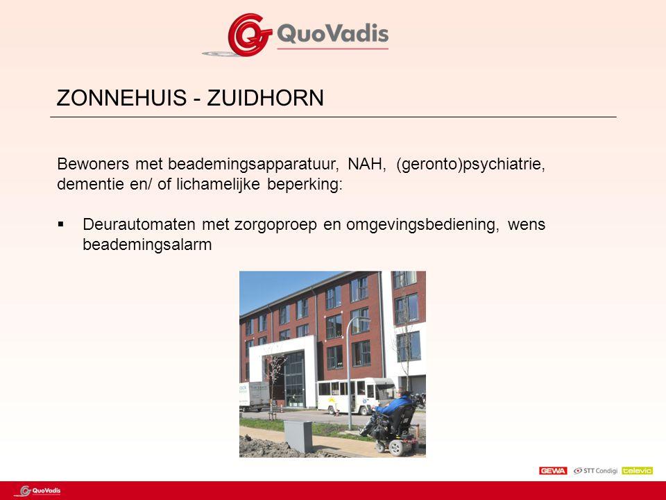 ZONNEHUIS - ZUIDHORN Bewoners met beademingsapparatuur, NAH, (geronto)psychiatrie, dementie en/ of lichamelijke beperking:  Deurautomaten met zorgopr