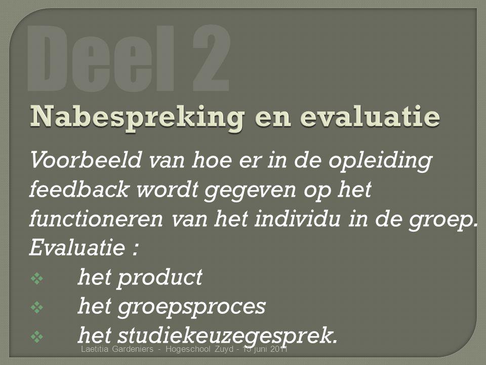 Voorbeeld van hoe er in de opleiding feedback wordt gegeven op het functioneren van het individu in de groep.